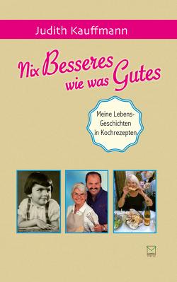 Nix Besseres wie was Gutes von Kauffmann,  Judith