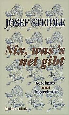Nix, was 's net gibt von Steidle,  Josef