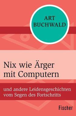 Nix wie Ärger mit Computern von Buchwald,  Art, Wichmann,  Hardo