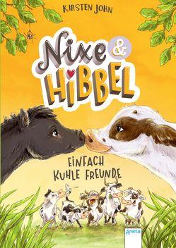 Nixe & Hibbel (1). Einfach kuhle Freunde von John,  Kirsten, Reitz,  Nadine