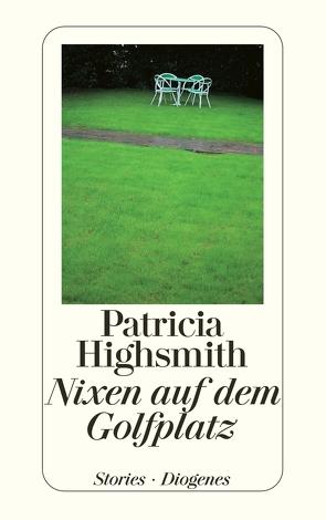 Nixen auf dem Golfplatz von Highsmith,  Patricia, Ingendaay,  Paul, Jendis,  Michael, Walz,  Melanie
