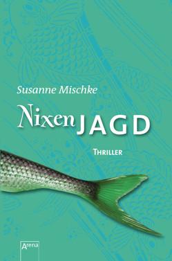 Nixenjagd von Mischke,  Susanne