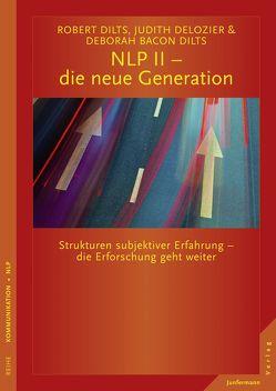 NLP II – die neue Generation von Dilts,  Robert B., Koulen,  Michael H., Koulen,  Susanne, Seidel,  Isolde