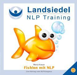 NLP-Kongress, Live-Vortrag von Marco Krause – Fish!en mit NLP, Freude und Erfüllung im eigenen Alltag – Leben maßgeblich bereichern!