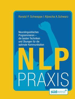 NLP Praxis von Long,  Aljoscha, Schweppe,  Ronald