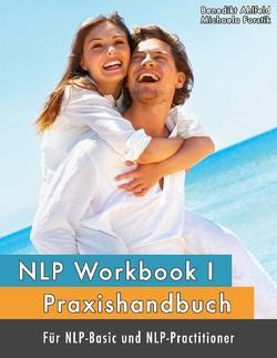 NLP Workbook I von Ahlfeld,  Benedikt, Forstik,  Michaela