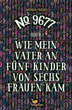 No. 9677 oder Wie mein Vater an fünf Kinder von sechs Frauen kam von Friend,  Natasha, Knuffinke,  Sandra, Komina,  Jessika