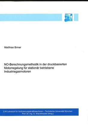 NO-Berechnungsmethodik in der druckbasierten Motorregelung für stationär betriebene Industriegasmotoren von Birner,  Matthias