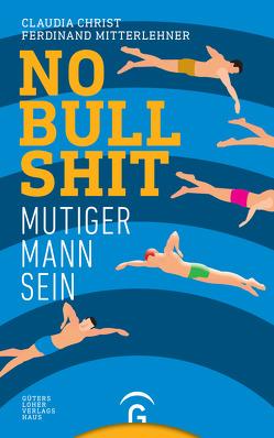 No Bullshit von Christ,  Claudia, Mitterlehner,  Ferdinand