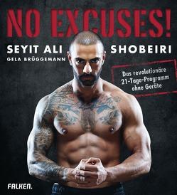 No Excuses! von Brüggemann,  Gela, Shobeiri,  Seyit Ali