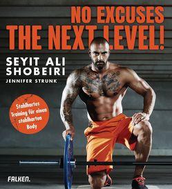 No Excuses: The next Level! von Shobeiri,  Seyit Ali, Strunk,  Jennifer