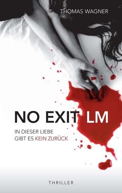 NO EXIT / LM von Wagner,  Thomas
