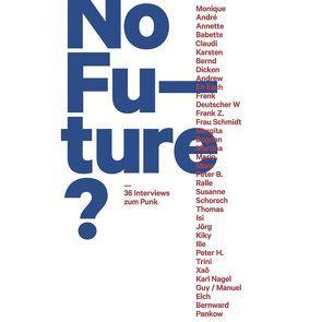 No Future? 36 Interviews zum Punk von Fehrenschild,  Michael, Keller,  Gerti, Pietsch,  Dominik