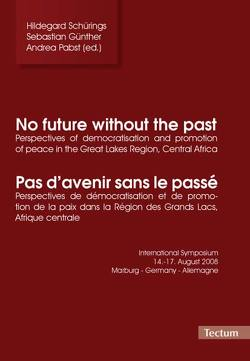 No future without the past/Pas d'avenir sans le passé von Günther,  Sebastian, Pabst,  Andrea, Schürings,  Hildegard