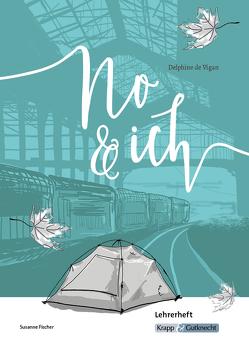 No & ich von Delphine de Vigan – Lehrerheft von Fischer,  Susanne