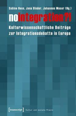No integration?! von Binder,  Jana, Hess,  Sabine, Moser,  Johannes