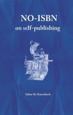 NO-ISBN on self-publishing von Blaha,  Agnes, Cella,  Bernhard, Findeisen,  Leo