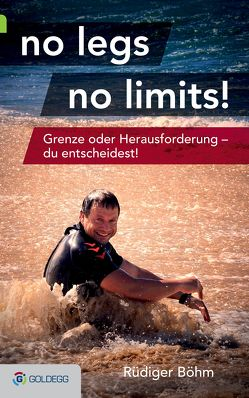 no legs no limits! von Böhm,  Rüdiger