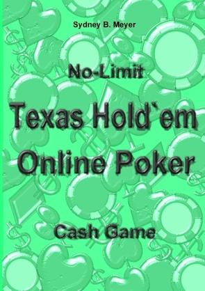 No-Limit Texas Hold`em Online Poker von Meyer,  Sydney B.