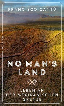 No Man's Land von Cantú,  Francisco, Fienbork,  Matthias