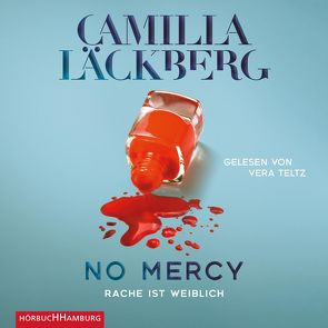 No Mercy. Rache ist weiblich von Frey,  Katrin, Läckberg,  Camilla, Teltz,  Vera