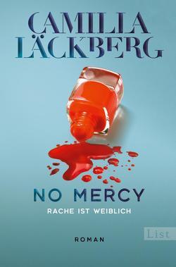 No Mercy. Rache ist weiblich von Frey,  Katrin, Läckberg,  Camilla