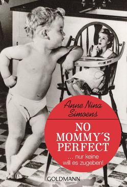 No Mommy's Perfect von Simoens,  Anne Nina