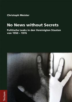 No News without Secrets von Meister,  Christoph