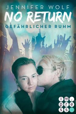 No Return 4: Gefährlicher Ruhm von Wolf,  Jennifer