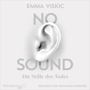 No Sound – Die Stille des Todes (Caleb Zelic 1) von Brauns,  Ulrike, Viskic,  Emma, Wagner,  Wolfgang