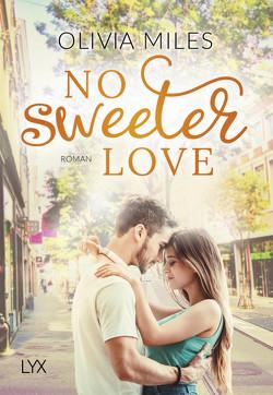 No Sweeter Love von Eglinger,  Yvonne, Miles,  Olivia