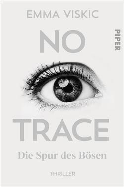 No Trace – Die Spur des Bösen von Brauns,  Ulrike, Viskic,  Emma