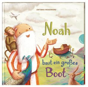 Noah baut ein großes Boot von Scheweling,  Nina, Woodward,  Antonia