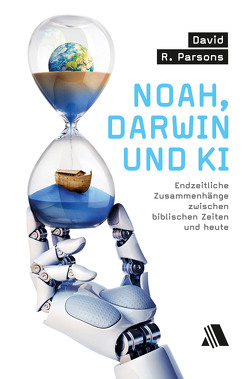 Noah, Darwin und KI von Parsons,  David R.
