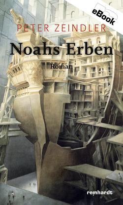 Noahs Erben von Zeindler,  Peter