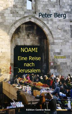 NOAMI – Eine Reise nach Jerusalem von Berg,  Peter