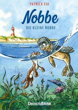 Nobbe – Die kleine Robbe von Fix,  Patrick
