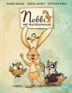 Nobbi, der Mutmachhase von Allert,  Judith, Bollow,  Maike, Reich,  Stefanie