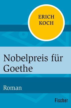 Nobelpreis für Goethe von Gabler,  Irmengard, Koch,  Eric