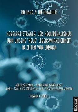 """Nobelpreisträger, der Neoliberalismus und unsere """"neue"""" Lebenswirklichkeit. In Zeiten von Corona von Huthmacher,  Richard A."""