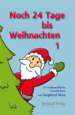 Noch 24 Tage bis Weihnachten von Mau,  Siegfried