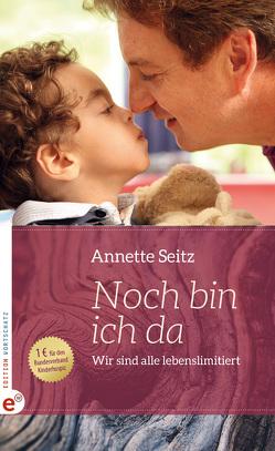Noch bin ich da von Seitz,  Annette
