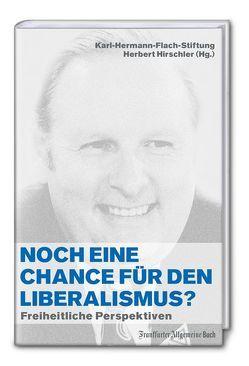 Noch eine Chance für den Liberalismus? von Hirschler,  Herbert