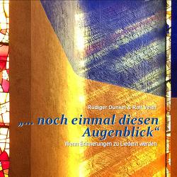 """"""" … noch einmal diesen Augenblick"""" von Dunkel,  Rüdiger, Veith,  Ralf"""