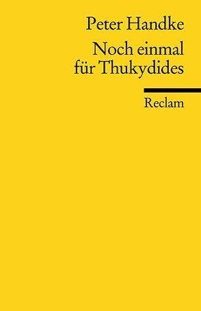 Noch einmal für Thukydides von Handke,  Peter