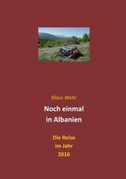 Noch einmal in Albanien von Wehr,  Klaus