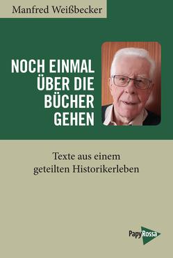 Noch einmal über die Bücher gehen von Weissbecker,  Manfred