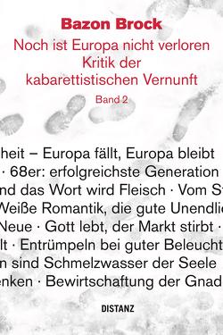 Noch ist Europa nicht verloren. Kritik der kabarettistischen Vernunft. Band 2 von Brock,  Bazon