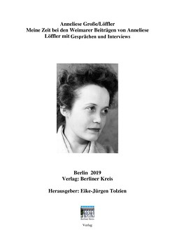 Weimarer Beiträge von Anneliese Löffler Gespräche und Interviews von Löffler,  Anneliese, Tolzien,  Eike-Jürgen