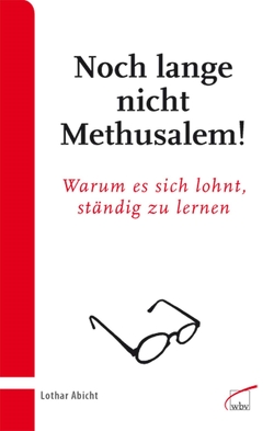 Noch lange nicht Methusalem! von Abicht,  Lothar